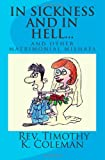 In Sickness and in Hell..., Timothy Coleman, 1466311142