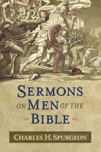 Sermons on Men of the Bible (Sermon Collections from Spurgeon) PDF Text fb2 ebook