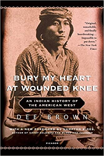 Bury My Heart at Wounded Knee: An Indian History of the American ...