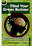 Mind Your Green Business, Essence of Green Publishing, 098190291X