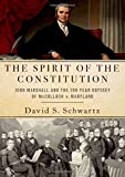 The Spirit of the Constitution: John Marshall and