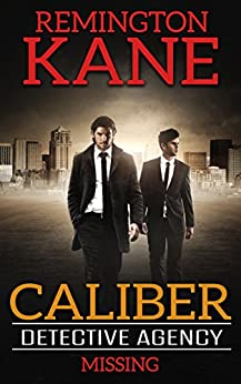 Caliber Detective Agency -Missing by [Kane, Remington]