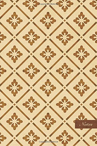 "Read Online Notes: 6""x9"" Unruled Blank Notebook - Check Square Geometry Cross Frame Flower - Retro Brown Worn Out Vintage Seamless Pattern Cover. Matte Softcover And Cream Interior Papers. pdf epub"