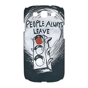 # Custom People Always Leave For SamSung Galaxy S3 I9300 Case Kimberly Kurzendoerfer