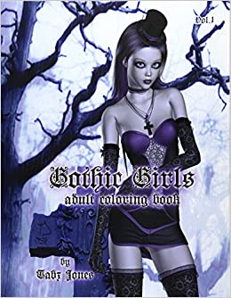 gothic girls adult coloring book volume 1 gothic girls adult coloring books amazoncouk tabz jones 9781530174713 books - Gothic Coloring Book
