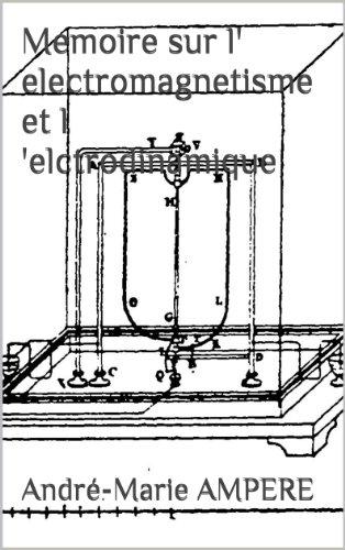 Memoire sur l' electromagnetisme et l 'elctrodinamique (French Edition)
