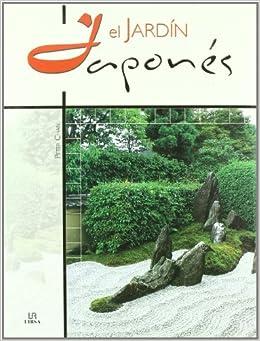 El Jardin Japones/ Creating a Japanese Garden