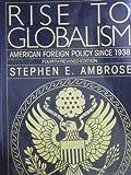 Rise to Globalism, Stephen E. Ambrose, 0140226222