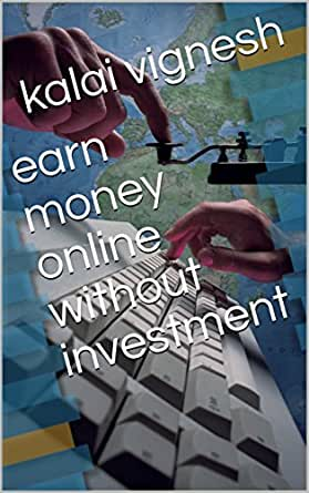 Amazon com: earn money online without investment eBook