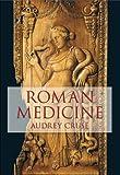 Roman Medicine, Audrey Cruse, 0752414615