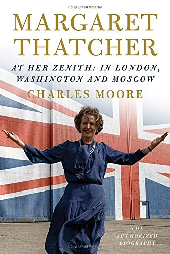2: Margaret Thatcher: At Her Zenith: In London, Washington and Moscow