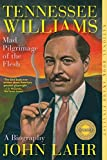download ebook tennessee williams: mad pilgrimage of the flesh by john lahr (2015-09-21) pdf epub