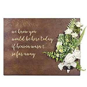 Ling's moment Vintage Laser Cutout Calligraphy We know you would be here today Sign if heaven wasn't so far away Memorial Sign with Roses Bundles Decor Remembrance Sign for Wedding Funeral Table Decor 4