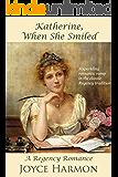 Katherine, When She Smiled