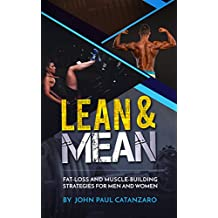 Lean and Mean: Fat-Loss and Muscle-Building Strategies for Men and Women