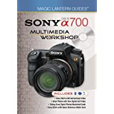 Magic Lantern Guides: Sony DSLR a700 Multimedia Workshop