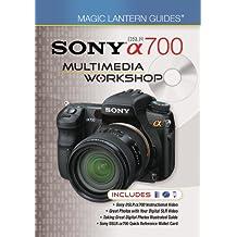 Magic Lantern Guides: Sony DSLR a700 Multimedia Workshop