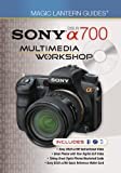 Magic Lantern Guides: Sony DSLR a700 Multimedia Workshop, Lark Books Staff, 1600596207