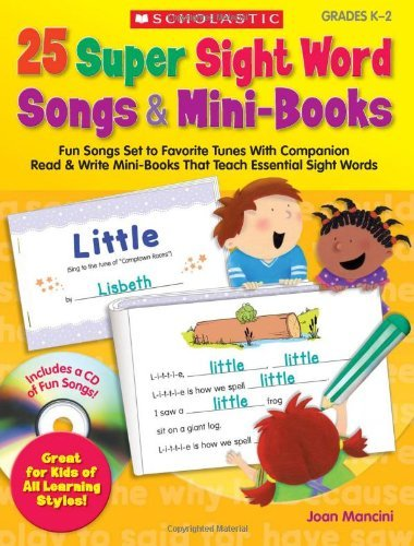 By Joan Mancini 25 Super Sight Word Songs & Mini-Books: Fun Songs Set to Favorite Tunes With Companion Read & Write - 25 Set Super Songs