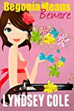 Begonia Means Beware, Lyndsey Cole, 1499777698