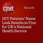 HIV Patients' Name Leak Results in Fine for UK's National Health Service | Katie Collins