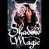 Shadow Magic (Magic Series Book 2)