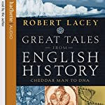 Great Tales from English History: Cheddar Man to DNA | Robert Lacey