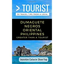 Greater Than a Tourist- Dumaguete Negros Oriental Philippines: 50 Travel Tips from a Local