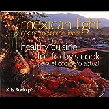 Mexican Light/Cocina Mexicana Ligera: Healthy Cuisine for Todays Cook/Para el Cocinero