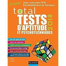 TOTAL Tests d'aptitude et psychotechniques - 2018 : Concours IFSI, IFAP, Orthophoniste, Ergothérapeute (Tests psychotechniques t. 1) (French Edition)