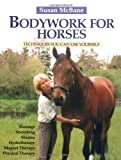 Bodywork for Horses, Susan McBane, 1570763070