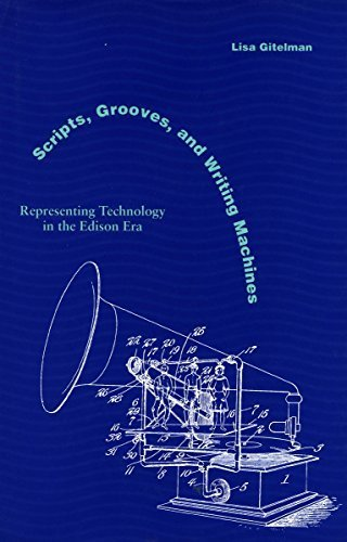Scripts, Grooves, and Writing Machines: Representing Technology in the Edison Era by Gitelman, Lisa (2000) Paperback
