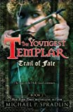 Trail of Fate: Book 2 (The Youngest Templar)