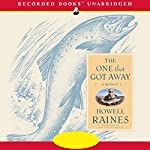 The One That Got Away | Howell Raines