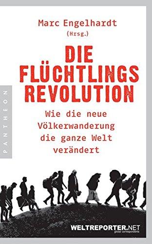 die-flchtlingsrevolution-wie-die-neue-vlkerwanderung-die-ganze-welt-verndert