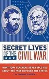 Secret Lives of the Civil War, Cormac O'Brien, 1594741387
