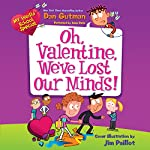 My Weird School Special: Oh, Valentine, We've Lost Our Minds! | Dan Gutman