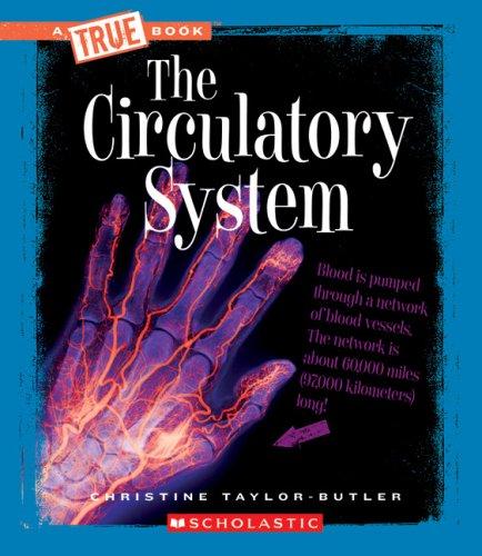 The Circulatory System (True Books)