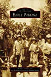 Early Pomona, Mickey Gallivan and Historical Society of Pomona Valley, 073854776X