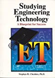 Studying Engineering Technology : A Blueprint for Success, Cheshier, Stephen R., 0964696932