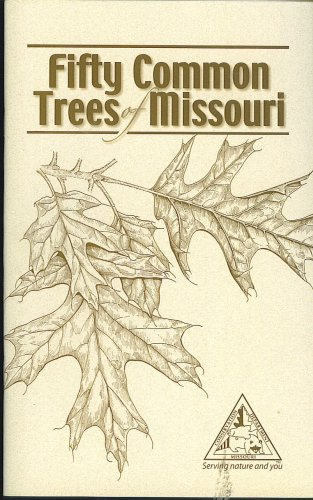 Download Fifty Common Trees of Missouri (Missouri Dept. of Conservation) PDF