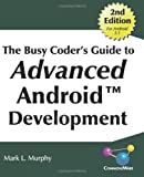 The Busy Coder's Guide to Advanced Android Development, Mark L. Murphy, 098167805X