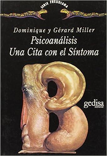 Psicoanalisis: Una Cita Con El Sintoma (Spanish Edition)
