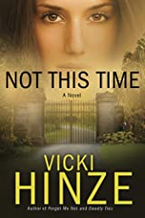 Not This Time: A Novel (Crossroads Crisis Center Book 3) Kindle Edition