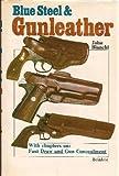 Blue Steel and Gunleather, John Bianchi, 0917714156