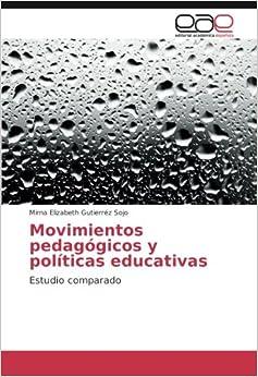Movimientos pedagógicos y políticas educativas: Estudio comparado