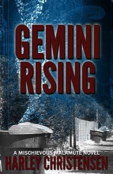 Gemini Rising (Mischievous Malamute Mystery Series Book 1) by [Christensen, Harley]