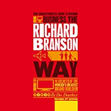 The Unauthorized Guide to Doing Business the Richard Branson Way Audiobook by Des Dearlove Narrated by Tim Bentinck