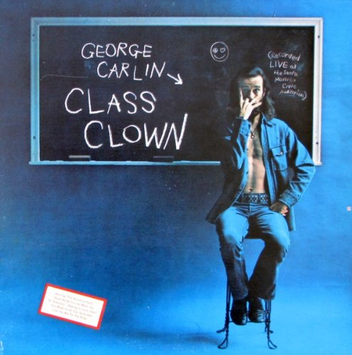 George Carlin: Class Clown - Recorded Live At The Santa Monica Civic Auditorium (Includes Custom Inner Sleeve With Photos) (Gatefold Cover) [Vinyl LP] [Stereo] by Little David