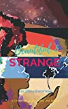 #8: Beautiful and Strange: A Collection of Thoughts and Poetry